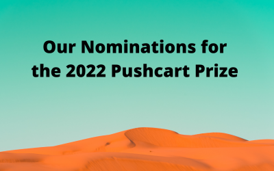 Nominations for the 2022 Pushcart Prize